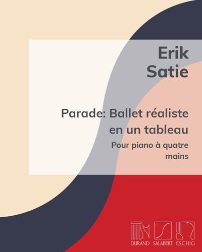 Parade: Ballet réaliste en un tableau - Pour piano à quatre mains