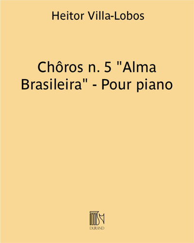 """Chôros n. 5 """"Alma Brasileira"""" - Pour piano"""