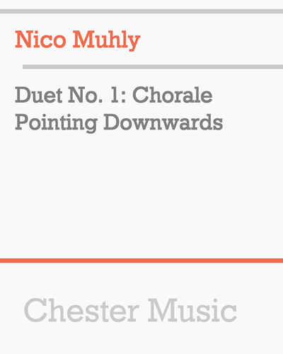 Duet No. 1: Chorale Pointing Downwards