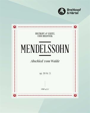 """6 Lieder op. 59 - 3. Abschied vom Walde """"O Täler weit"""" MWV F 20"""