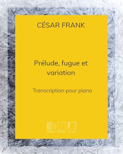 """Prélude, fugue et variation (extraits des """"Pièces d'orgue"""" Op. 18)"""