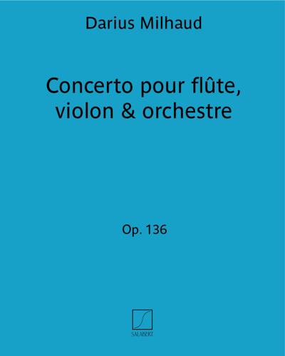 Concerto pour flûte, violon & orchestre Op. 197