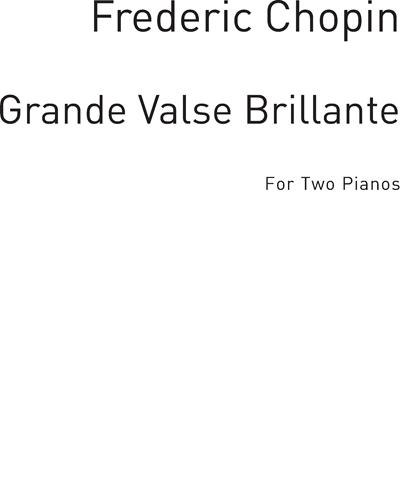 Grande Valse Brillante Op. 18 for Two Pianos