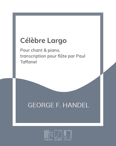 """Célèbre Largo (extrait de l'Opéra """"Xerxès"""") - Transcription pour flûte"""