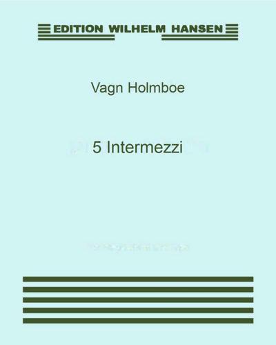 5 Intermezzi