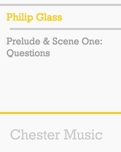 Prelude & Scene One: Questions