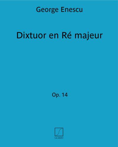 Dixtuor en Ré majeur Op. 14