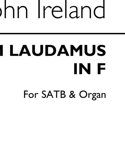 Te Deum Laudamus in F for SATB & Organ