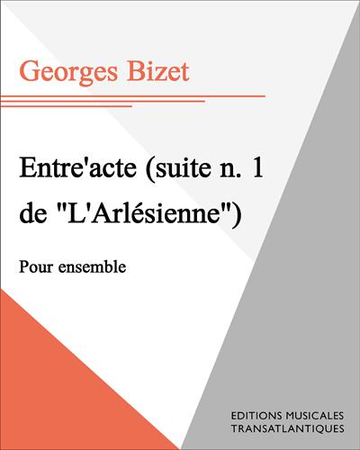 """Entre'acte (suite n. 1 de """"L'Arlésienne"""")"""