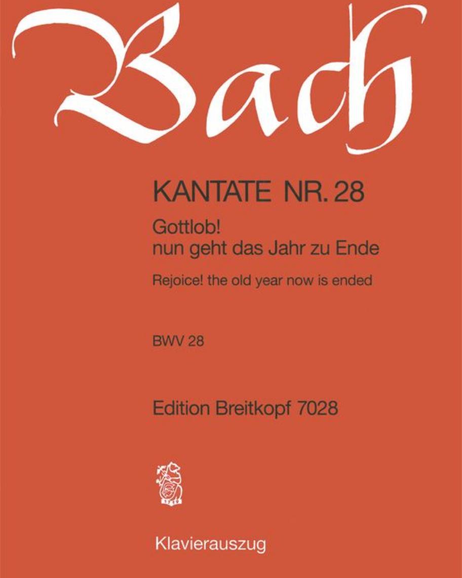 """Kantate BWV 28 """"Gottlob! Nun geht das Jahr zu Ende"""""""