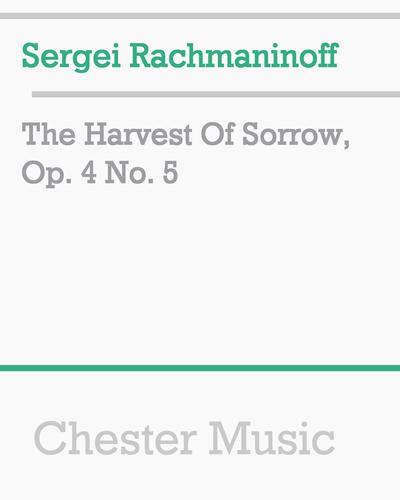 The Harvest Of Sorrow, Op. 4 No. 5