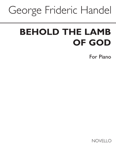 "Behold the Lamb of God (from the ""Messiah"")"