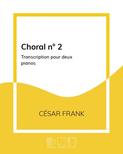 """Choral n. 2 (extrait des """"Œuvres d'orgue"""") - Transcription pour deux pianos"""