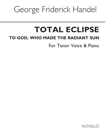 """Total Eclipse"" & ""To God, Who Made the Radiant Sun"""