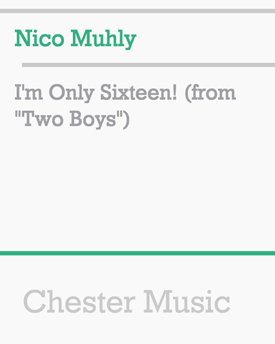 """I'm Only Sixteen! (from """"Two Boys"""")"""