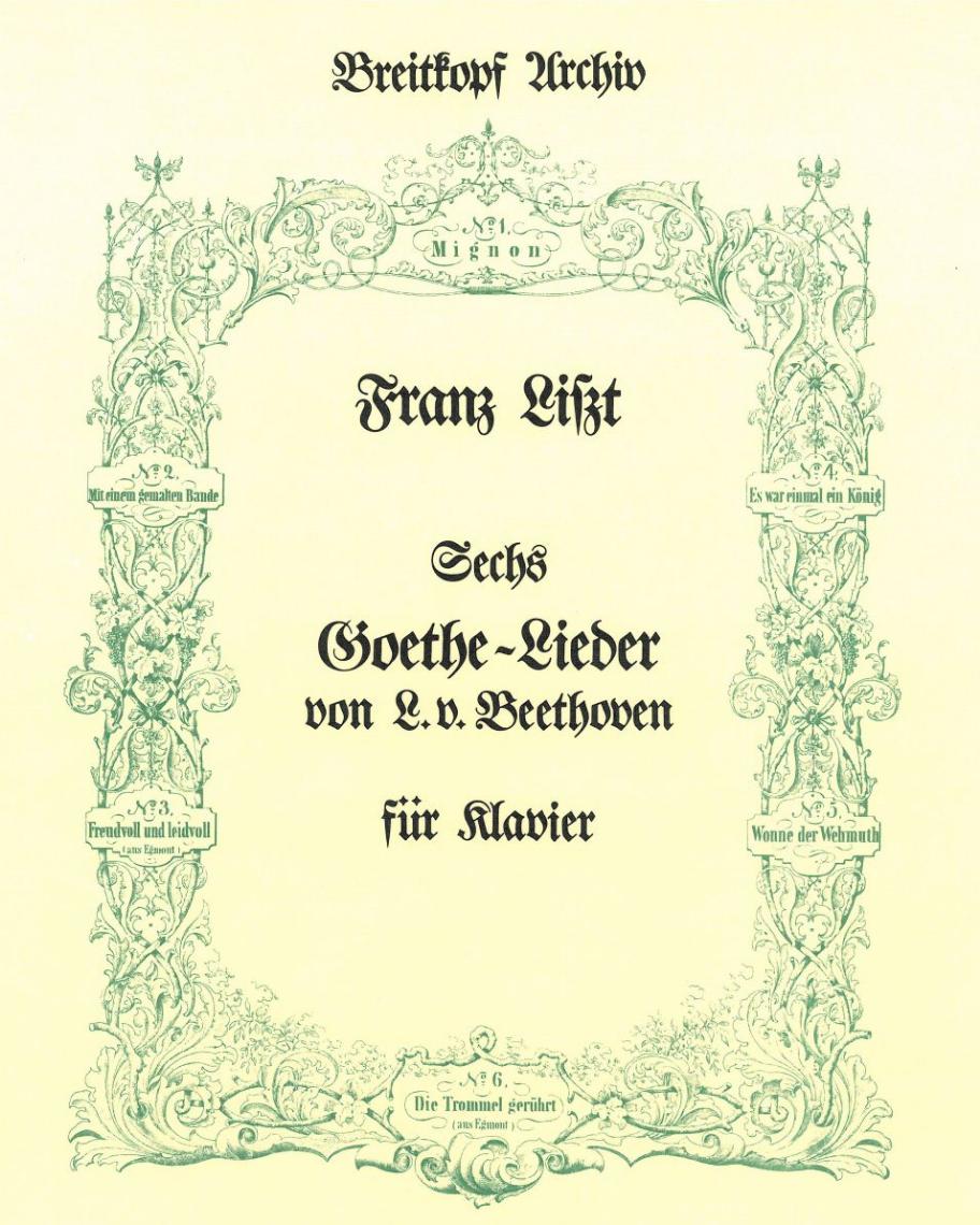 6 Goethe-Lieder von L. v. Beethoven