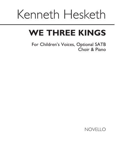 We Three Kings (Arranged for Children's Voices, Optional SATB & Piano)