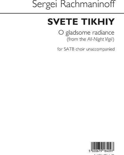 Svete Tikhiy / O Gladsome Radiance (From the All-Night Vigil)