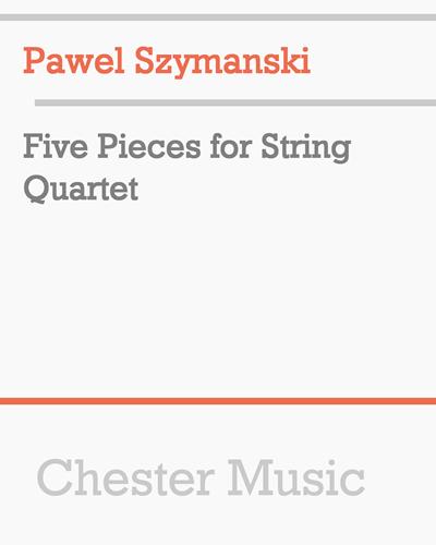 Paweł Szymański: Five Pieces for String Quartet sheet music
