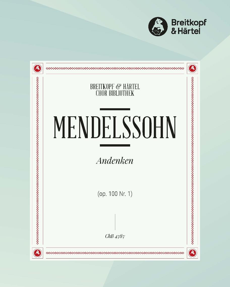"""4 Lieder (op. 100) - 1. Andenken """"Die Bäume grünen"""" MWV F 29"""