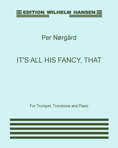 It's All His Fancy, That