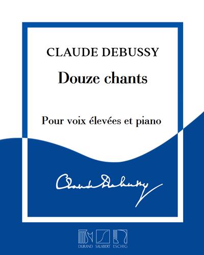 Douze chants - Pour voix élevées et piano
