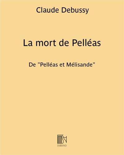 "La mort de Pelléas (extrait de ""Pelléas et Mélisande"")"