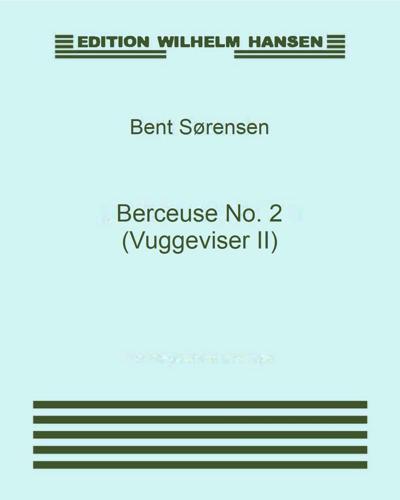 Berceuse No. 2 (Vuggeviser II)
