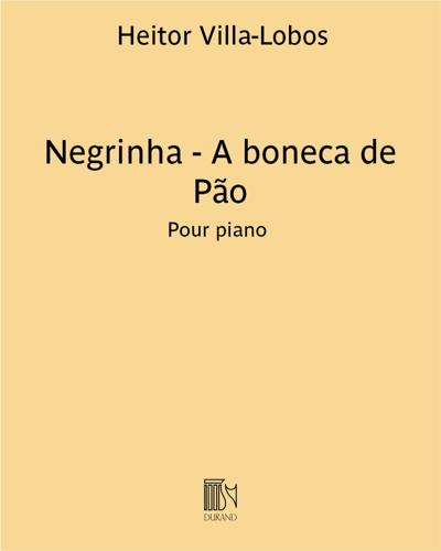 """Negrinha - A boneca de Pão (extrait n. 5 de """"A prole do bébé n. 1"""")"""