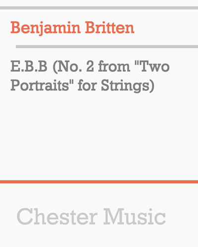 """E.B.B (No. 2 from """"Two Portraits for Strings"""")"""