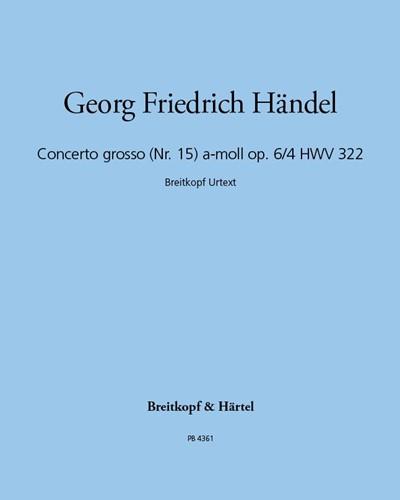 Concerto grosso (Nr. 15) a-moll op. 6/4 HWV 322