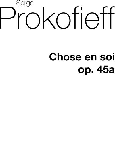 Choses en Soi, op. 45a