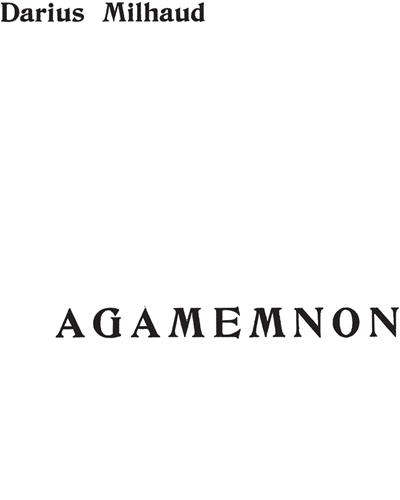 """Agamemnon, Op. 14 (n. 1 de """"L'Orestie d'Eschyle"""")"""