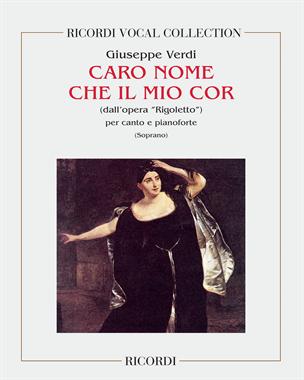 """Caro nome che il mio cor (dall'opera """"Rigoletto"""")"""