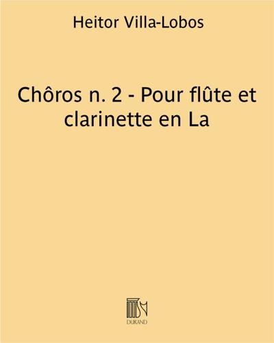 Chôros n. 2 - Pour flûte et clarinette en La