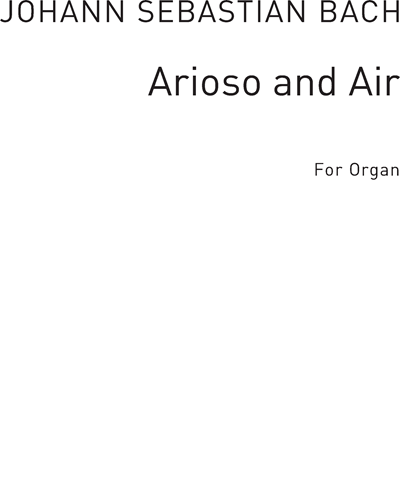 Arioso and Air arranged for Organ