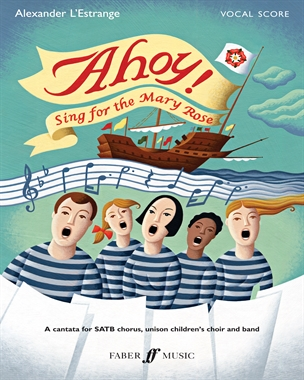 Ahoy! Sing for the Mary Rose (Children's Choir Part)