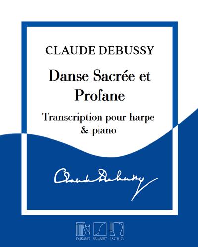 Danses Sacrée et Profane - Transcription pour harpe & piano