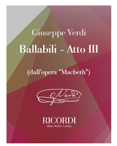 """Ballabili - Atto III (dall'opera """"Macbeth"""")"""