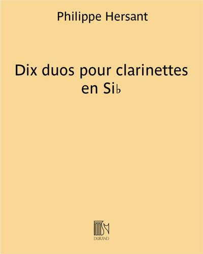 Dix duos pour clarinettes en Si♭