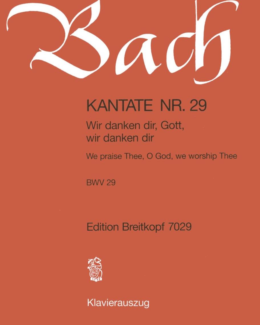 """Kantate BWV 29 """"Wir danken dir, Gott, wir danken dir"""""""